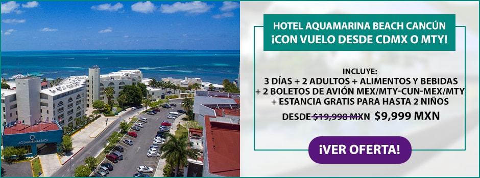 Vuelo y Hotel Aquamarina Beach Cancún Oferta