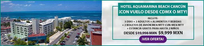 Vuelo y Hotel Aquamarina Beach Cancún
