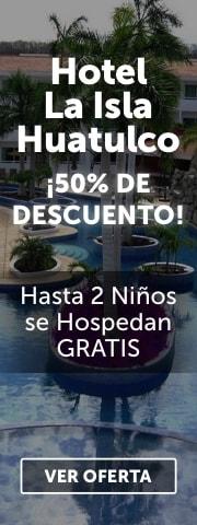 Hotel La Isla Huatulco Oferta Semanal