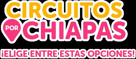 Circuito Chiapas México