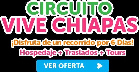 Circuito Vive Chiapas México