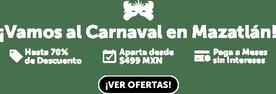 Carnaval en Mazatlán Oferta LD