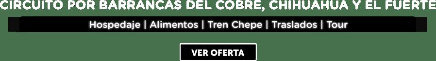 Circuito Cultural por Barrancas del Cobre, Chihuahua y El Fuerte MD