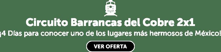 Circuito Barrancas del Cobre 2x1 OFE