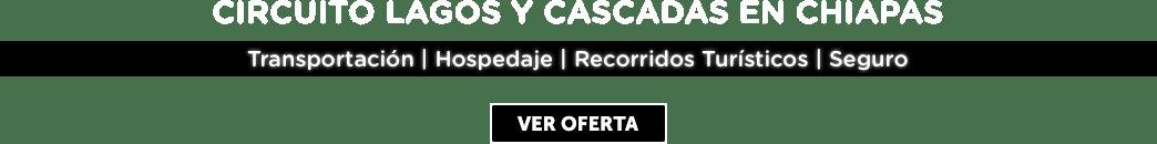 Circuito Lagos y Cascadas en Chiapas MD