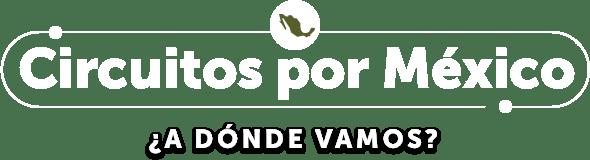 Circuitos de Viaje por México LD
