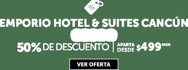 Emporio Hotel & Suites Cancún Oferta MD