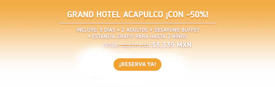 Grand Hotel Acapulco Oferta MD