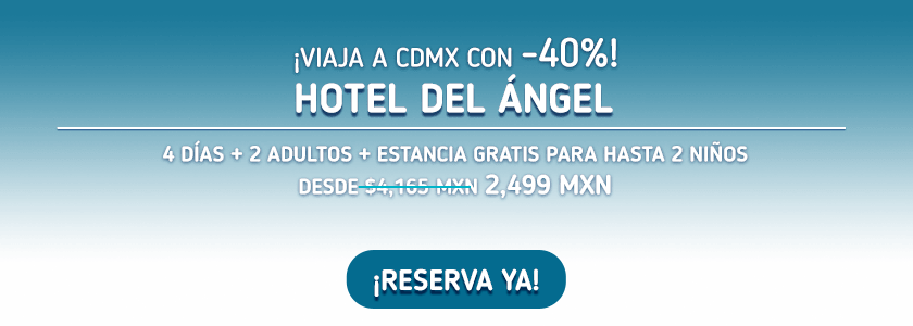 Hotel del Ángel CDMX Oferta MD