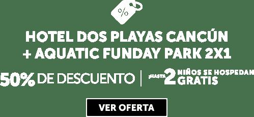 Dos Playas Beach House Cancún + Aquatic Funday Park Plus MD