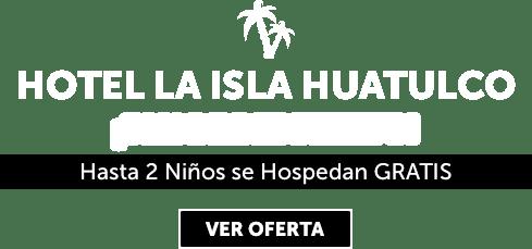 La Isla Huatulco MD