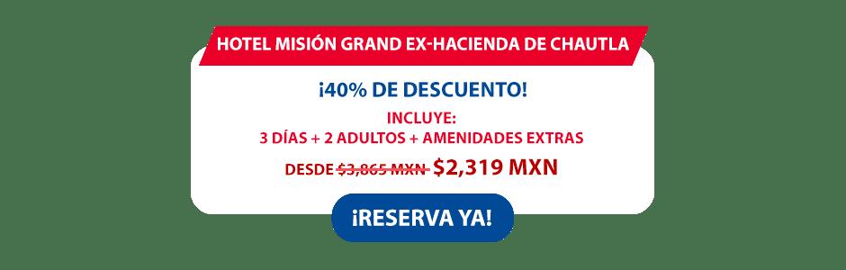 Hotel Misión Grand Ex - Hacienda de Chautla Oferta MD