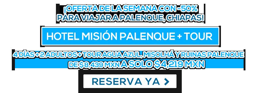 Misión Palenque más Tour
