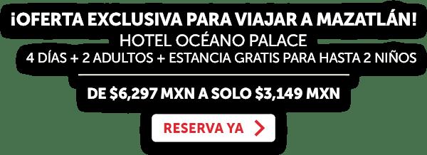 Hotel Océano Palace Mazatlán Promoción OFE