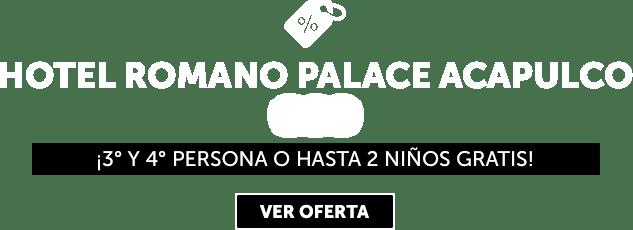 Hotel Romano Palace Acapulco Oferta MD