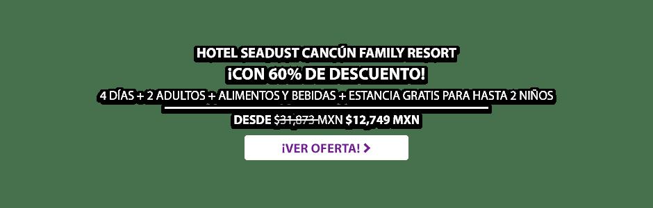 Hotel Seadust Cancún Family Resort Oferta MD