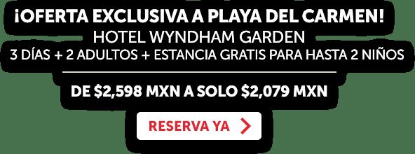 Hotel Wyndham Garden Playa del Carmen Promoción OFE