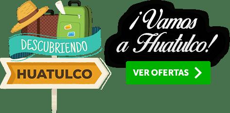 Huatulco Ofertas Especiales MD