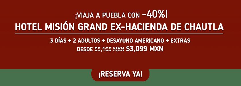 Misión Grand Ex-Hacienda de Chautla Oferta MD