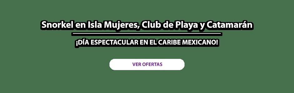 Snorkel en Isla Mujeres, Club de Playa y Catamarán Oferta MD