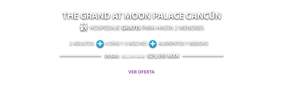 The Grand at Moon Palace Resort Cancún Oferta MD