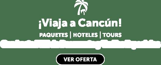 Viajes a Cancún OFE